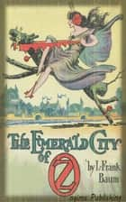 The Emerald City of Oz (Illustrated + FREE audiobook link + Active TOC) ebook by L. Frank Baum