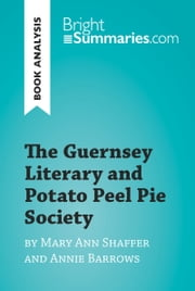 The Guernsey Literary and Potato Peel Pie Society by Mary Ann Shaffer and Annie Barrows (Book Analysis) - Complete Summary and Book Analysis ebook by Kobo.Web.Store.Products.Fields.ContributorFieldViewModel