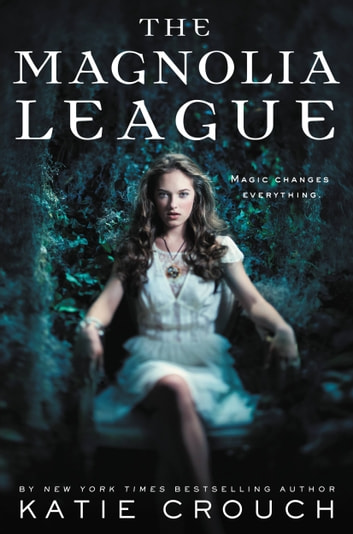 The Magnolia League ebook by Katie Crouch