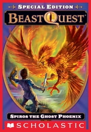 Beast Quest Special Edition #1: Spiros the Ghost Phoenix ebook by Adam Blade