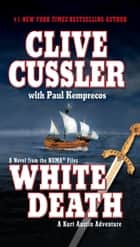White Death ebook by Clive Cussler, Paul Kemprecos