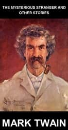 The Mysterious Stranger and Other Stories [com Glossário em Português] ebook by Mark Twain,Eternity Ebooks