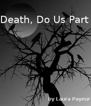 Death, Do Us Part ebook by Laura Payeur
