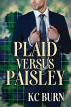 Plaid versus Paisley ebook by KC Burn