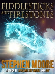 Fiddlesticks and Firestones ebook by Stephen Moore