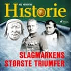 Slagmarkens største triumfer audiobook by All Verdens Historie