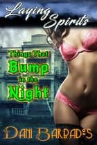 Things That Bump in the Night ebook by Dani Barbados