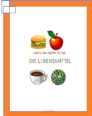 Easy Learning Pictures. Die Lebensmittel ebook by Jose Remigio Gomis Fuentes Sr
