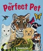 The Perfect Pet ebook by Samantha Bell
