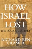 How Israel Lost ebook by Richard Ben Cramer