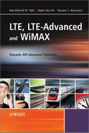 LTE, LTE-Advanced and WiMAX - Towards IMT-Advanced Networks ebook by Najah Abu Ali,Abd-Elhamid M. Taha,Hossam S. Hassanein