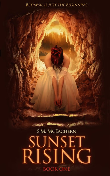 Sunset Rising - Sunset Rising Trilogy, #1 ebook by S.M. McEachern