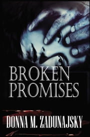 Broken Promises ebook by Donna Zadunajsky
