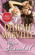 The Perfect Scandal ebook by Delilah Marvelle