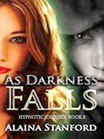 As Darkness Falls - Hypnotic Journey, #3 ebook by Alaina Stanford