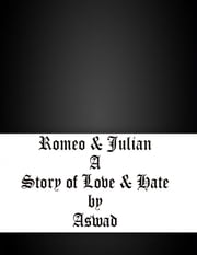 Romeo & Julian: A Story of Love & Hate ebook by Aswad *