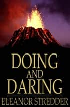 Doing and Daring - A New Zealand Story ebook by Eleanor Stredder