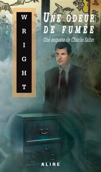 Une odeur de fumée - Charlie Salter -2 ebook by Eric Wright