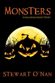 Monsters - A Halloween Short Story ebook by Stewart O'Nan