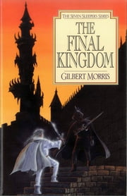 The Final Kingdom ebook by Gilbert L Morris