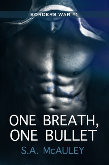 One Breath, One Bullet ebook by S.A. McAuley