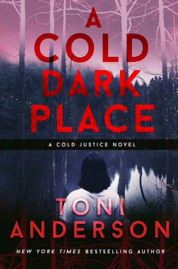 A Cold Dark Place ebook by Toni Anderson