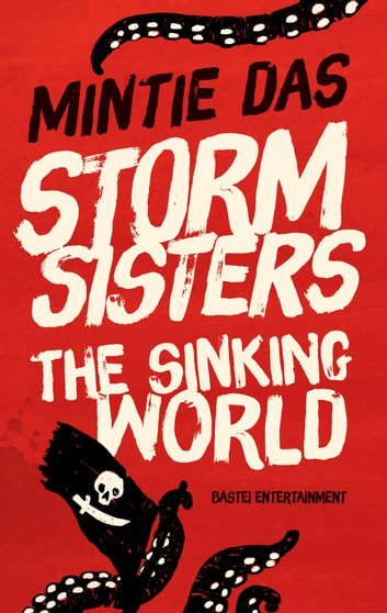 Storm Sisters - The Sinking World ebook by Mintie Das