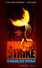 Phoenix Strike ebook by Charles Ryan