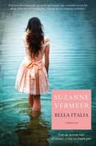 Bella Italia ebook by Suzanne Vermeer