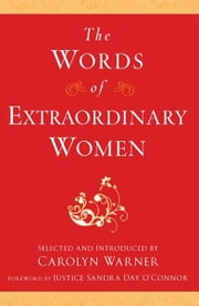 The Words of Extraordinary Women ebook by Carolyn Warner