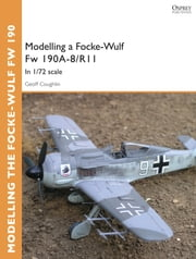 Modelling a Focke-Wulf Fw 190A-8/R11 - In 1/72 scale ebook by Geoff Coughlin