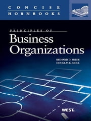 Freer and Moll's Business Organizations (Concise Hornbook Series) ebook by Richard Freer,Douglas Moll