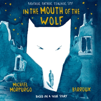 In the Mouth of the Wolf audiobook by Michael Morpurgo
