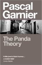 The Panda Theory eBook by Pascal Garnier