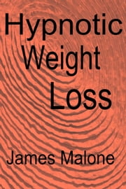 Hypnotic Weight Loss ebook by James Malone