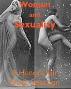 Women and Sexuality ebook by A. Maude Royden, R. B. Armitage, Aphra Behn