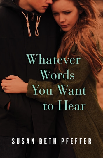 Whatever Words You Want to Hear ebook by Susan Beth Pfeffer
