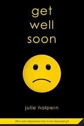 Get Well Soon ebook by Julie Halpern
