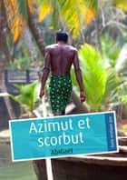 Azimut et scorbut ebook by AbiGaël