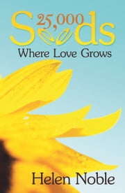 25,000 Seeds - Where Love Grows ebook by Helen Noble
