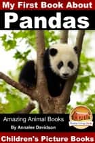 My First Book about Pandas: Children's Picture Books ebook by Annalee Davidson
