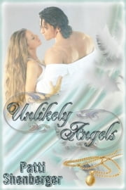 Unlikely Angels ebook by Patti Shenberger
