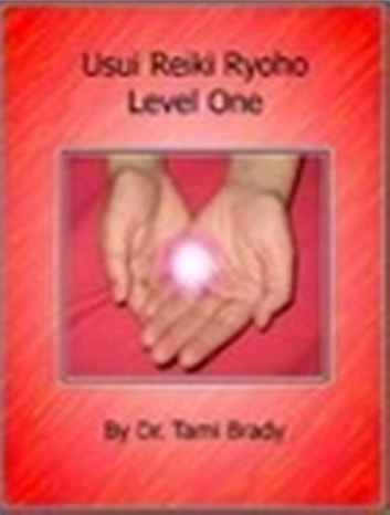 Usui Reiki Ryoho- Level One ebook by Tami Brady