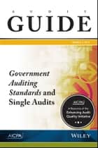 Audit Guide - Government Auditing Standards and Single Audits 2017 ebook by AICPA