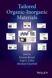Tailored Organic-Inorganic Materials ebook by Ernesto Brunet,Jorge L. Colón,Abraham Clearfield