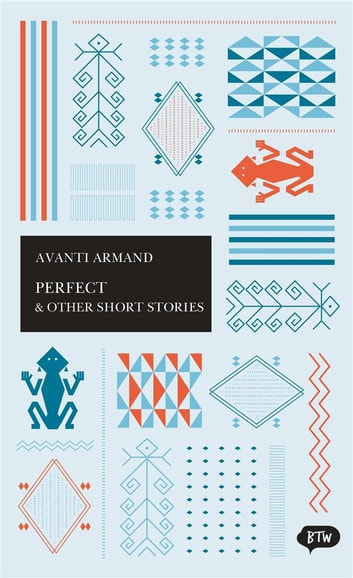 Perfect & Other Short Stories - A trilingual edition in English, German and Indonesian ebook by Avianti Armand,Lydia Kieven,Marjie Suanda