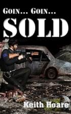 Goin Goin Sold - A people trafficking novel ebook by Keith Hoare