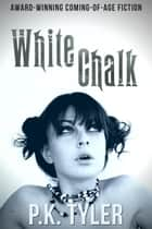 White Chalk ebook by P.K. Tyler