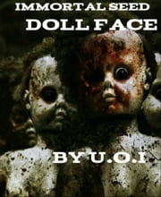 immortal seed - dollface ebook by U.o.i