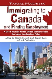 Immigrating to Canada and Finding Employment -2nd Edition ebook by Nadeem, Tariq